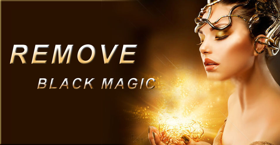 Remove black magic specialist expert specialist