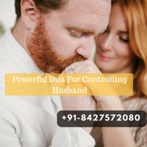 Powerful Dua For Controlling Husband